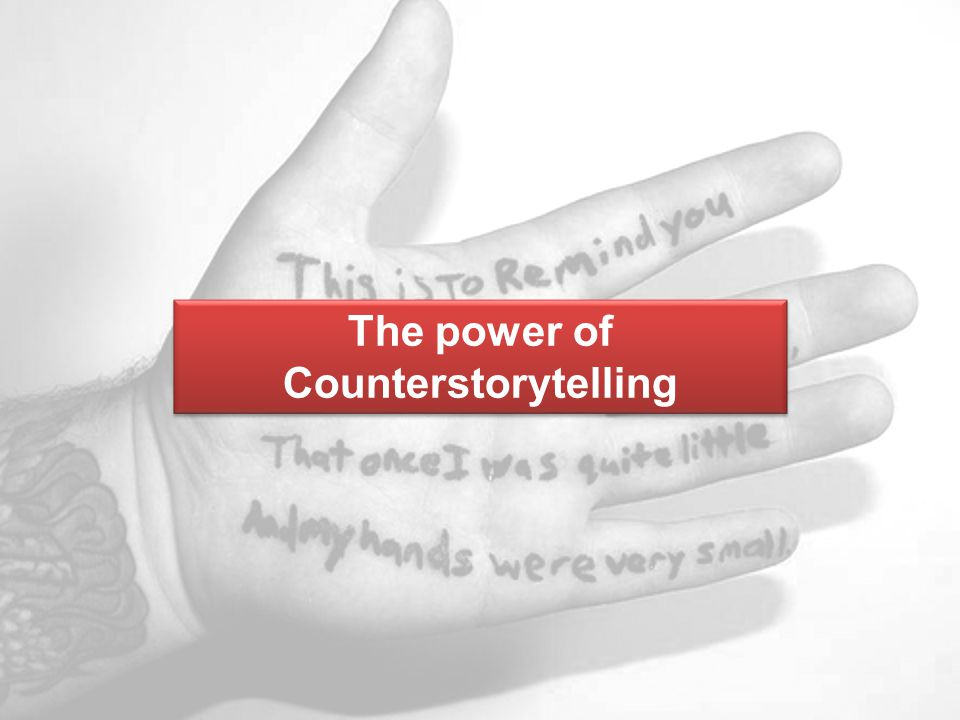 The power of Counterstorytelling