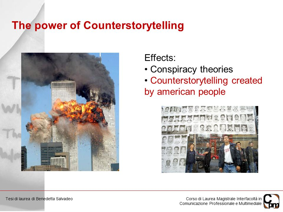 Effects: Conspiracy theories Counterstorytelling created by american people Corso di Laurea Magistrale Interfacoltà in Comunicazione Professionale e Multimediale Tesi di laurea di Benedetta Salvadeo