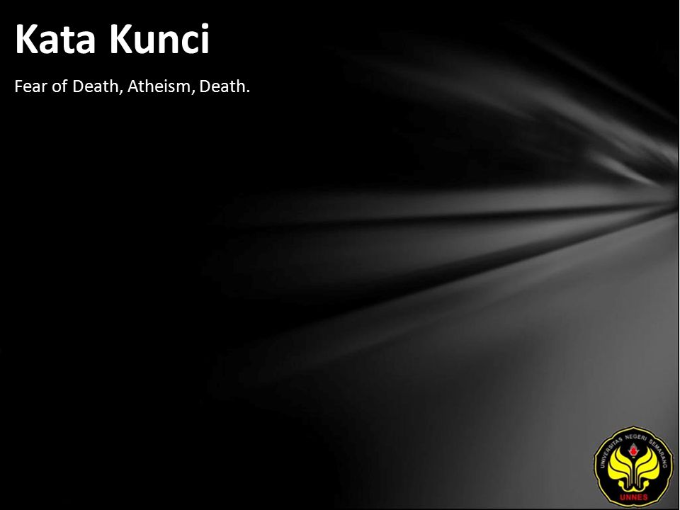 Kata Kunci Fear of Death, Atheism, Death.