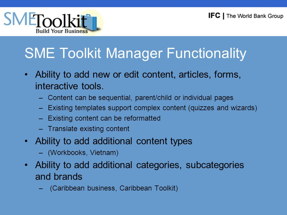 SME Toolkit Manager Functionality Ability to add new or edit content, articles, forms, interactive tools.