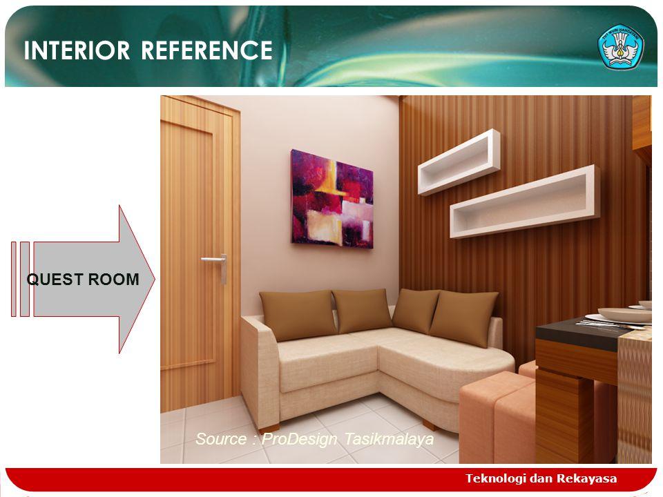 Teknologi dan Rekayasa INTERIOR REFERENCE QUEST ROOM Source : ProDesign Tasikmalaya