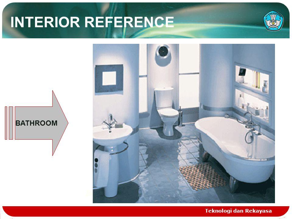 Teknologi dan Rekayasa BATHROOM Source : ProDesign Tasikmalaya INTERIOR REFERENCE