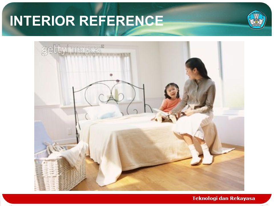 Teknologi dan Rekayasa INTERIOR REFERENCE
