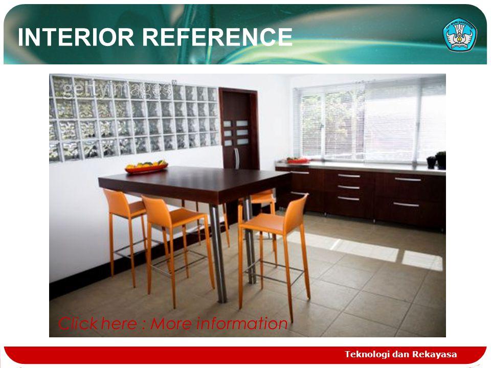 Teknologi dan Rekayasa Click here : More information INTERIOR REFERENCE