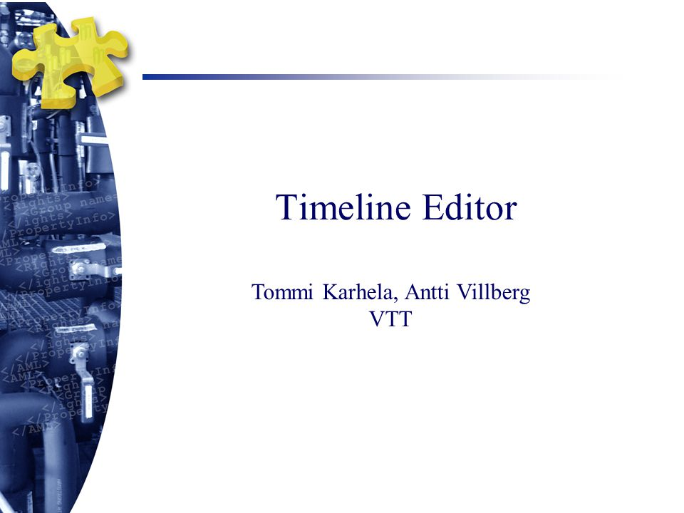 Semantic Models at VTT Focus on applying semantic modelling techniques to industrial process engineering and simulation Research group of 11 researchers established in the beginning of 2006 Current applications in power generation, pulp and paper sectors