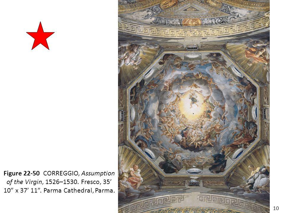 "10 Figure 22-50 CORREGGIO, Assumption of the Virgin, 1526–1530. Fresco, 35' 10"" x 37' 11"". Parma Cathedral, Parma."