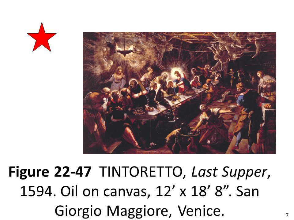 """7 Figure 22-47 TINTORETTO, Last Supper, 1594. Oil on canvas, 12' x 18' 8"""". San Giorgio Maggiore, Venice."""