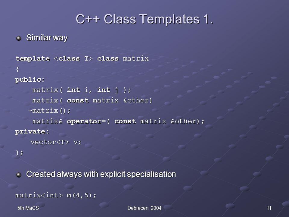 115th MaCSDebrecen 2004 C++ Class Templates 1.