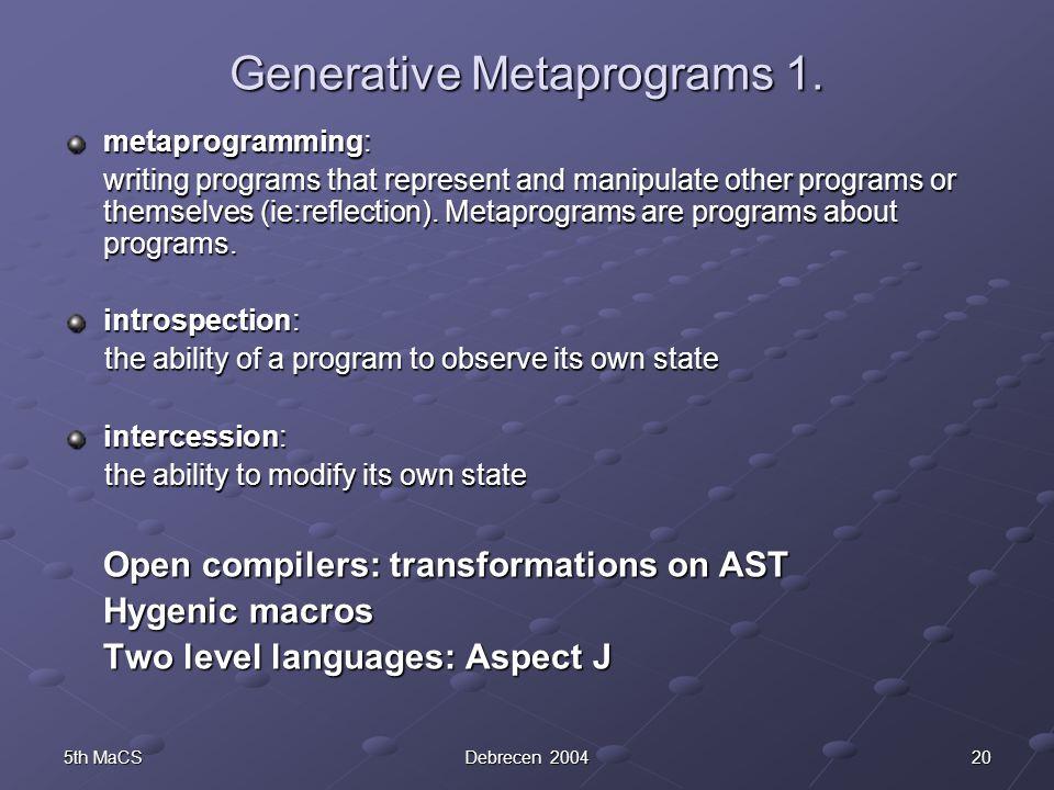 205th MaCSDebrecen 2004 Generative Metaprograms 1.