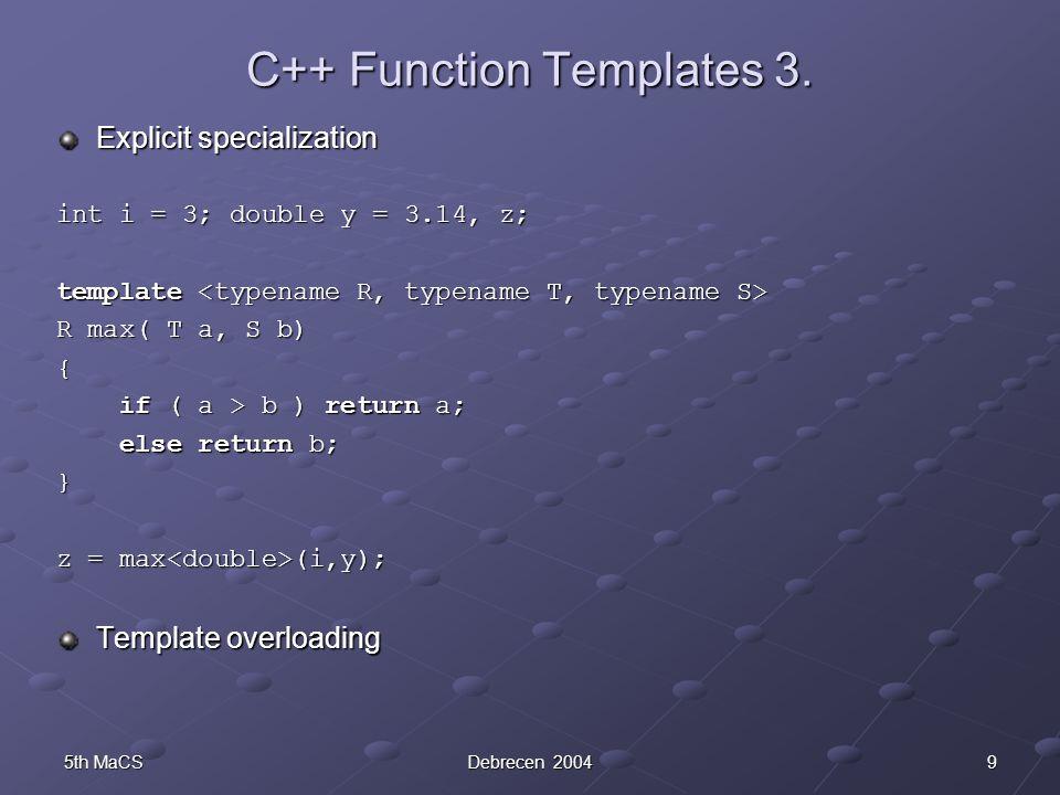 95th MaCSDebrecen 2004 C++ Function Templates 3.