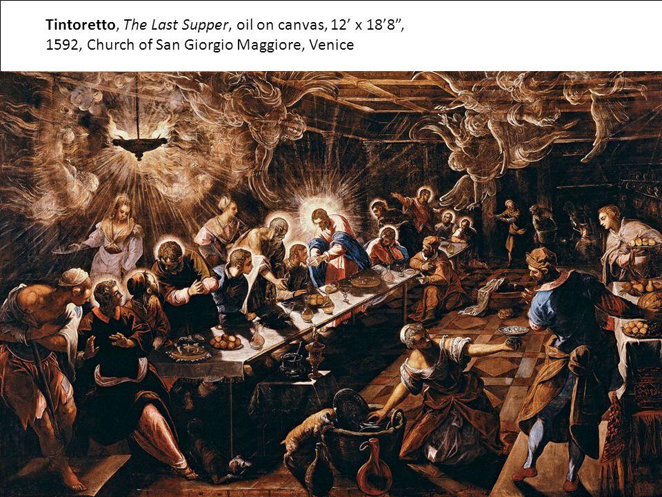 Tintoretto, The Last Supper, oil on canvas, 12' x 18'8 , 1592, Church of San Giorgio Maggiore, Venice