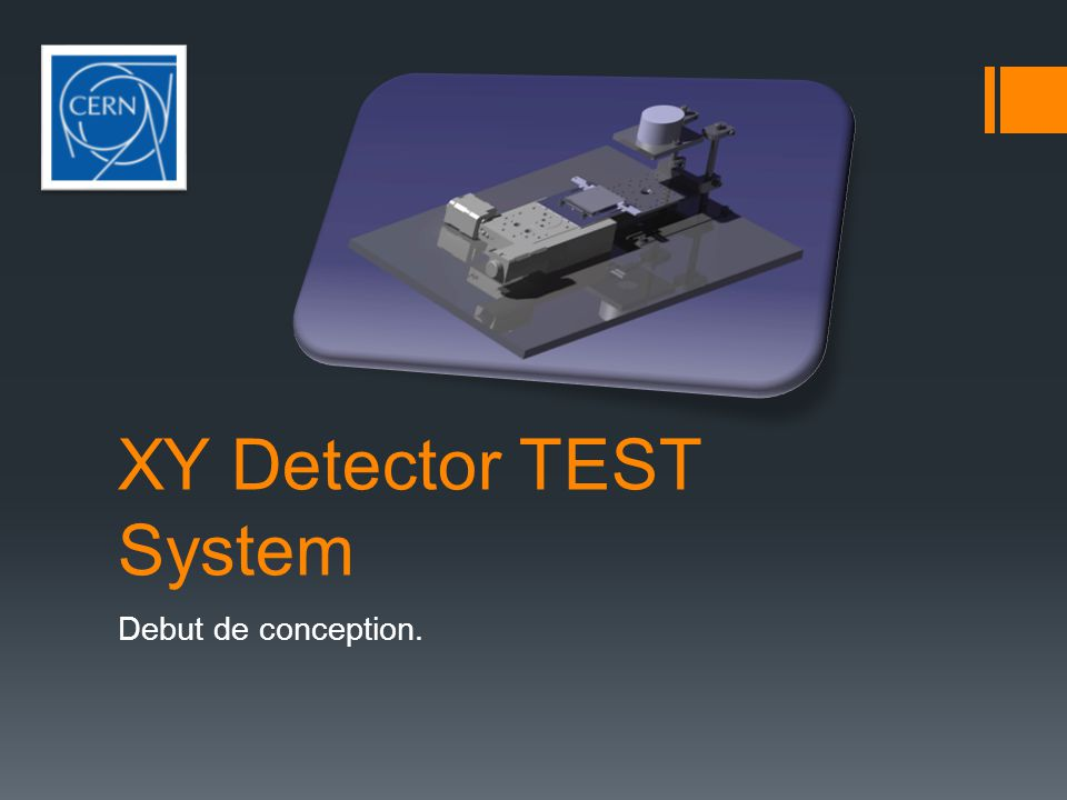 XY Detector TEST System Debut de conception.