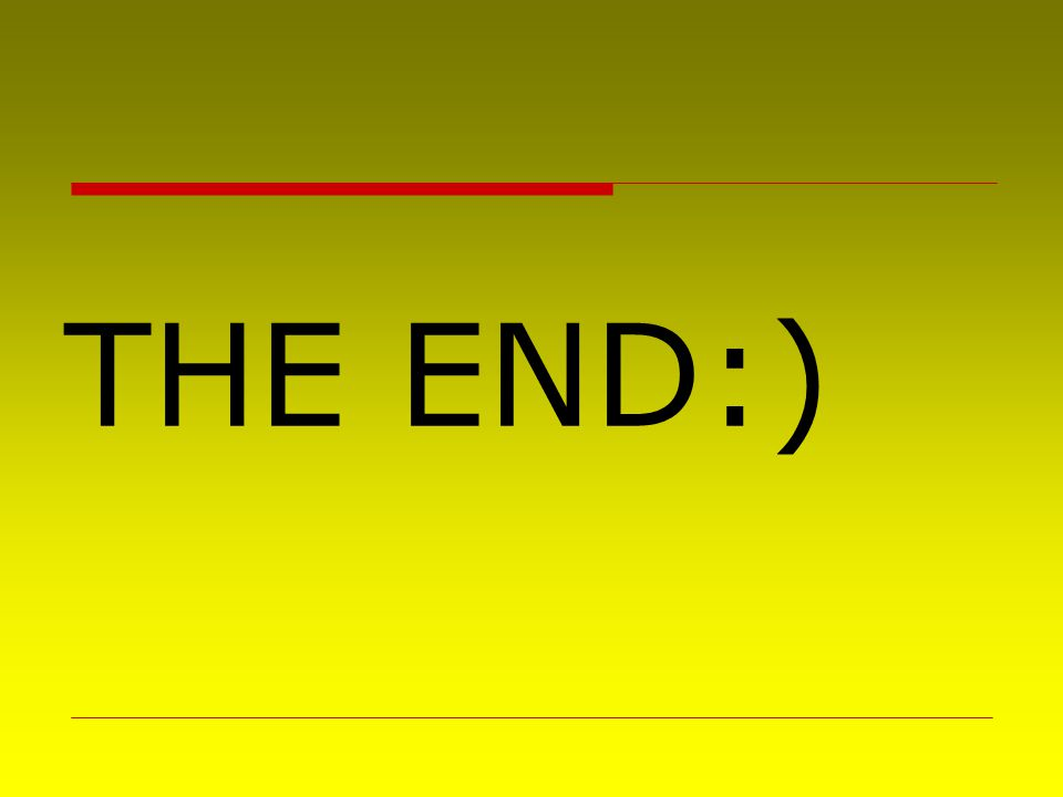 THE END:)