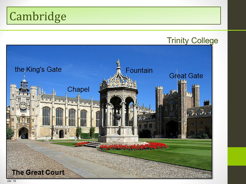 Cambridge obr. 16 Trinity College The Great Court the King s Gate Fountain Great Gate Chapel