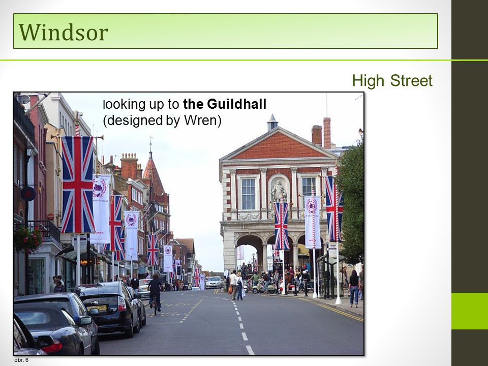 Windsor obr. 6 High Street l ooking up to the Guildhall (designed by Wren)