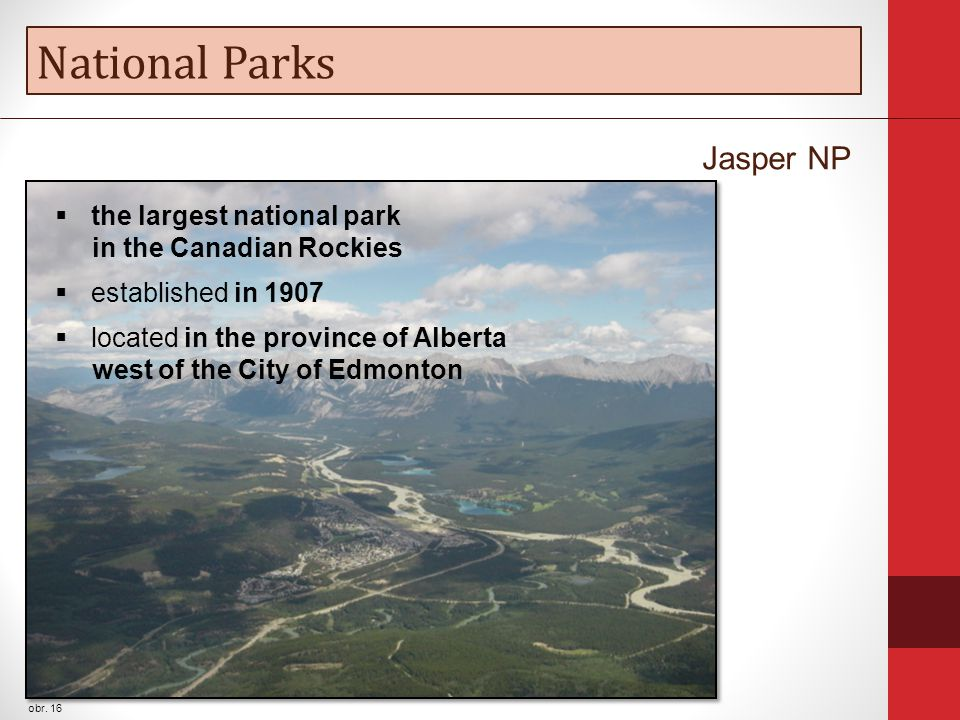 National Parks obr. 16 Jasper NP  the largest national park in the Canadian Rockies  established in 1907  located in the province of Alberta west o