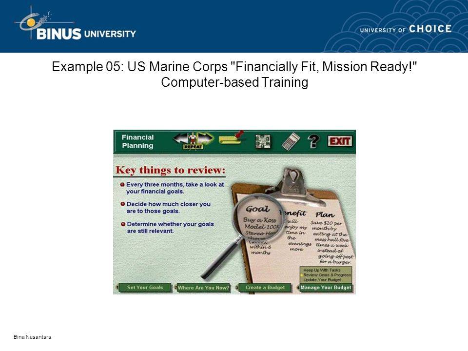 Bina Nusantara Example 05: US Marine Corps Financially Fit, Mission Ready! Computer-based Training