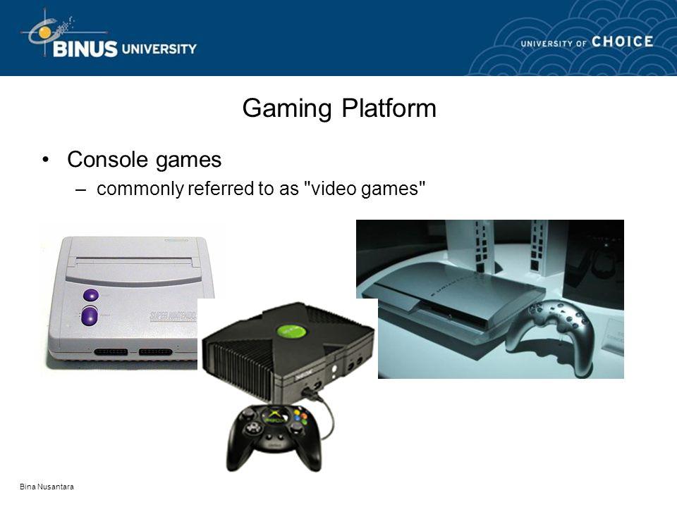 Bina Nusantara Gaming Platform Console games –commonly referred to as