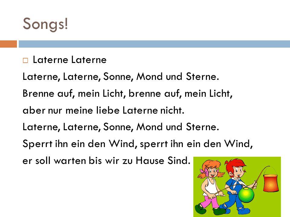 Songs.  Laterne Laterne Laterne, Laterne, Sonne, Mond und Sterne.