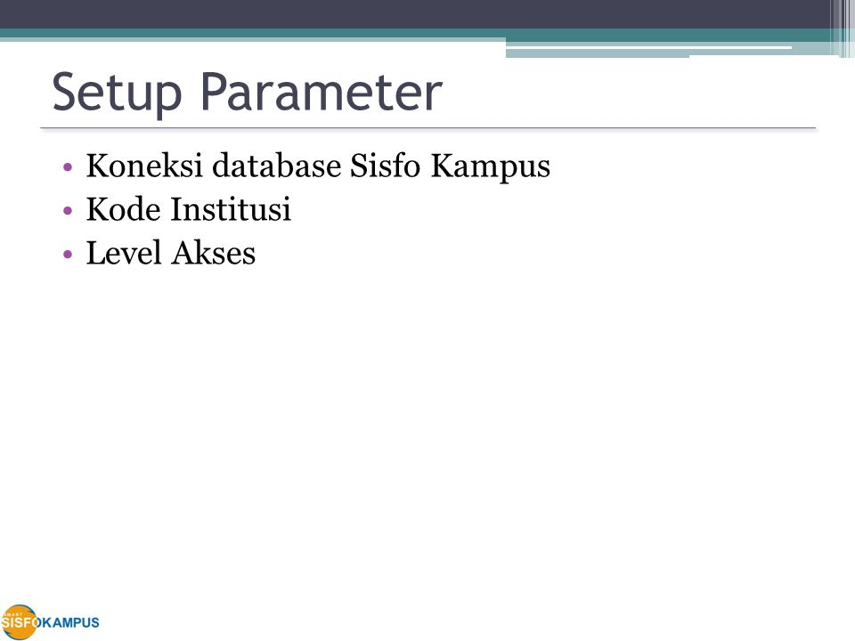 Setup Parameter Koneksi database Sisfo Kampus Kode Institusi Level Akses