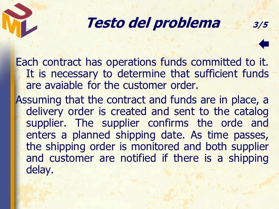 Testo del problema 3/5 Each contract has operations funds committed to it.