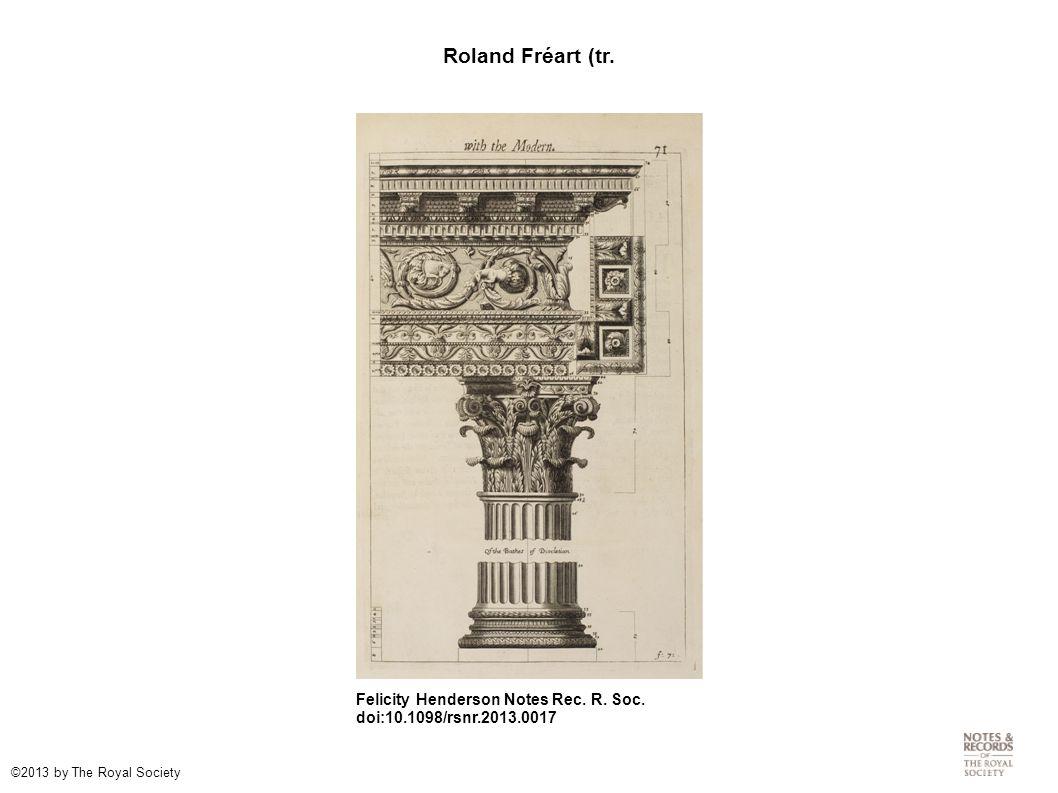Roland Fréart (tr. Felicity Henderson Notes Rec. R.