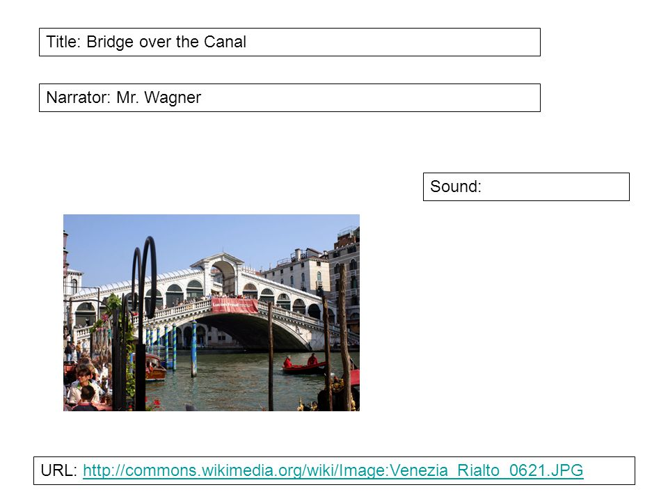Title: Bridge over the Canal Narrator: Mr.