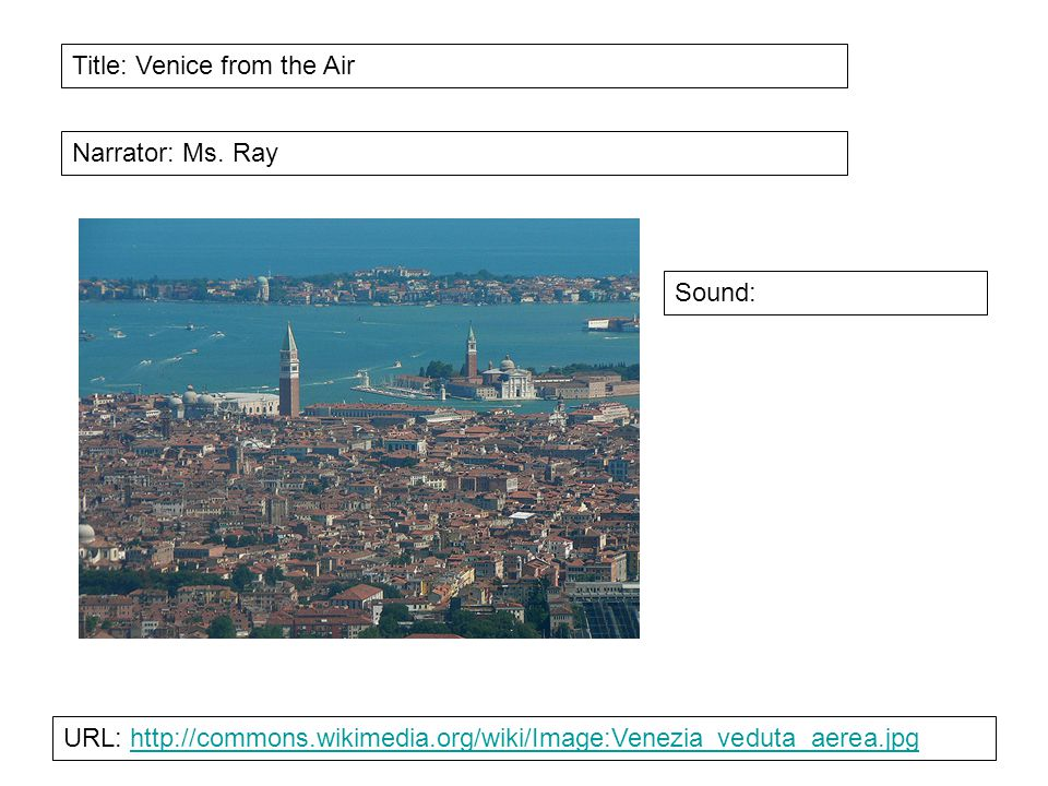 Title: Venice from the Air Narrator: Ms.