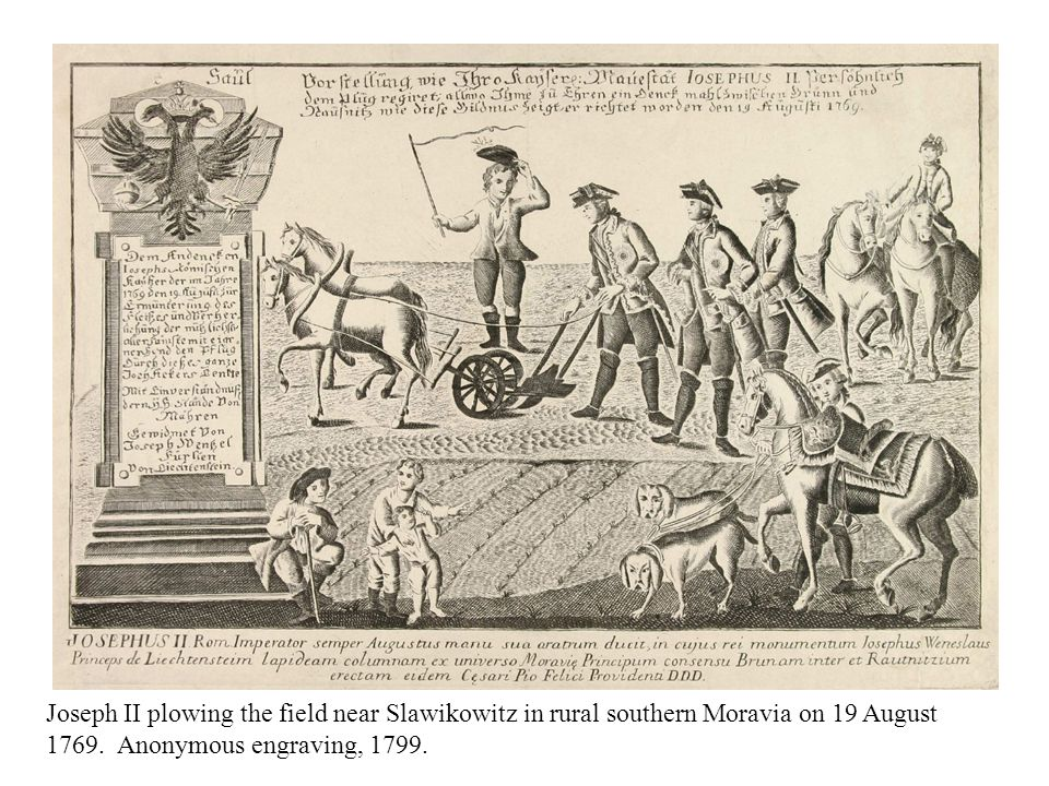Joseph II plowing the field near Slawikowitz in rural southern Moravia on 19 August 1769. Anonymous engraving, 1799.