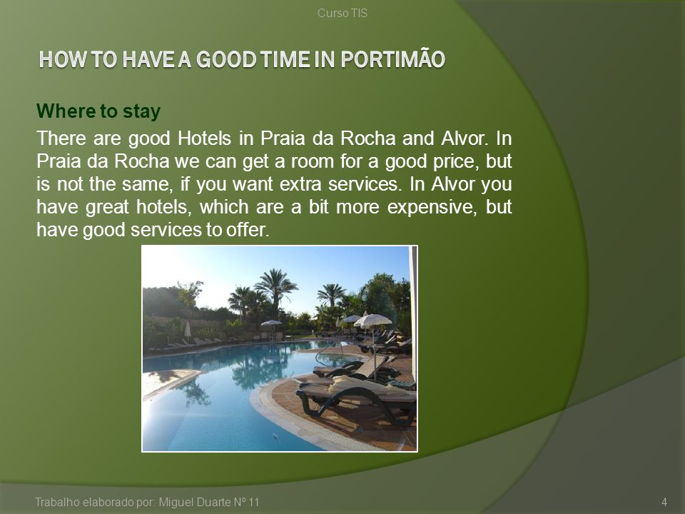 Curso TIS Trabalho elaborado por: Miguel Duarte Nº 115 When to visit The summer is the best time to visit Portimão, because in that season there are boats that offer trips to the caves and also river trips along the Coast of Arade River.