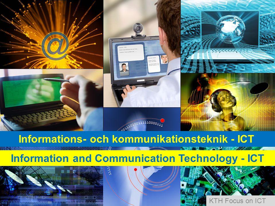 Informations- och kommunikationsteknik - ICT Information and Communication Technology - ICT KTH Focus on ICT