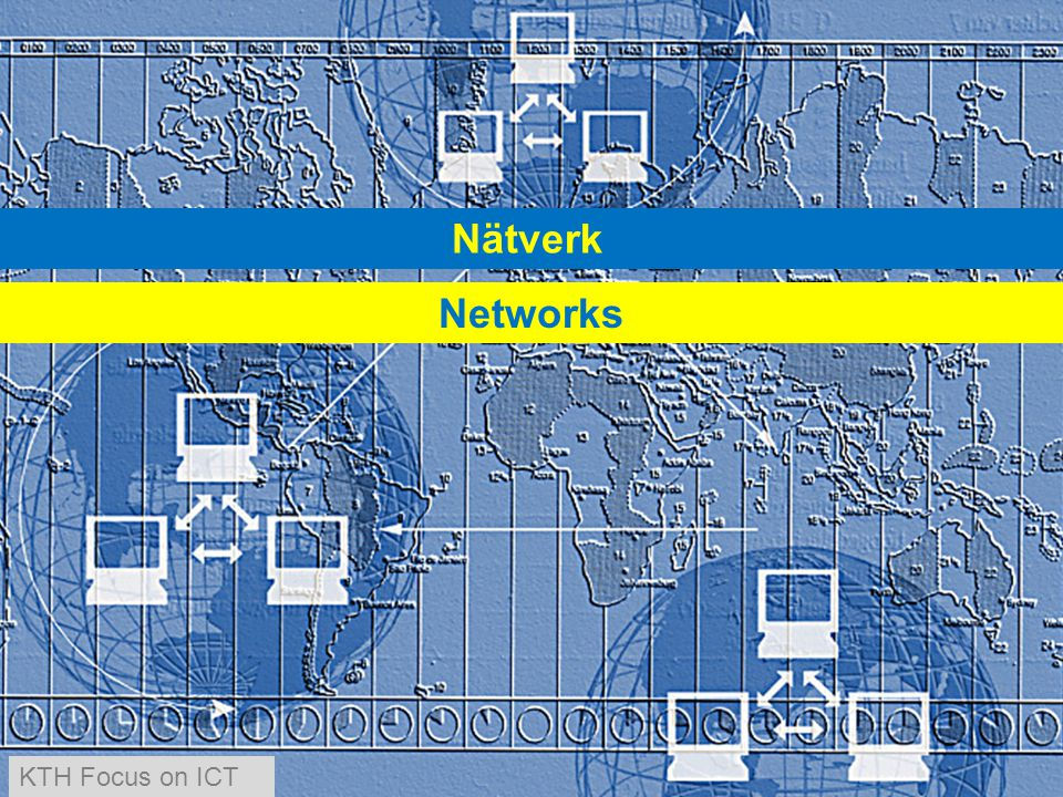 Nätverk Networks KTH Focus on ICT