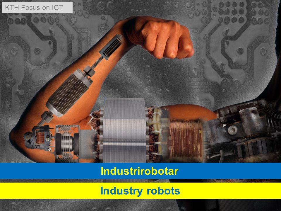 Industrirobotar Industry robots KTH Focus on ICT