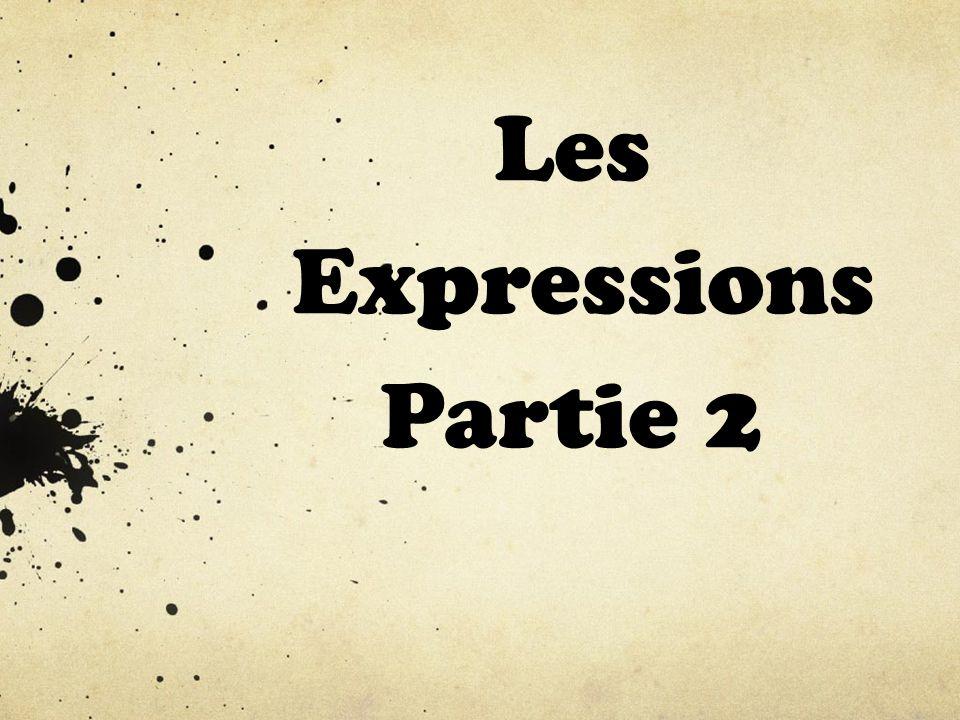 Les Expressions Partie 2