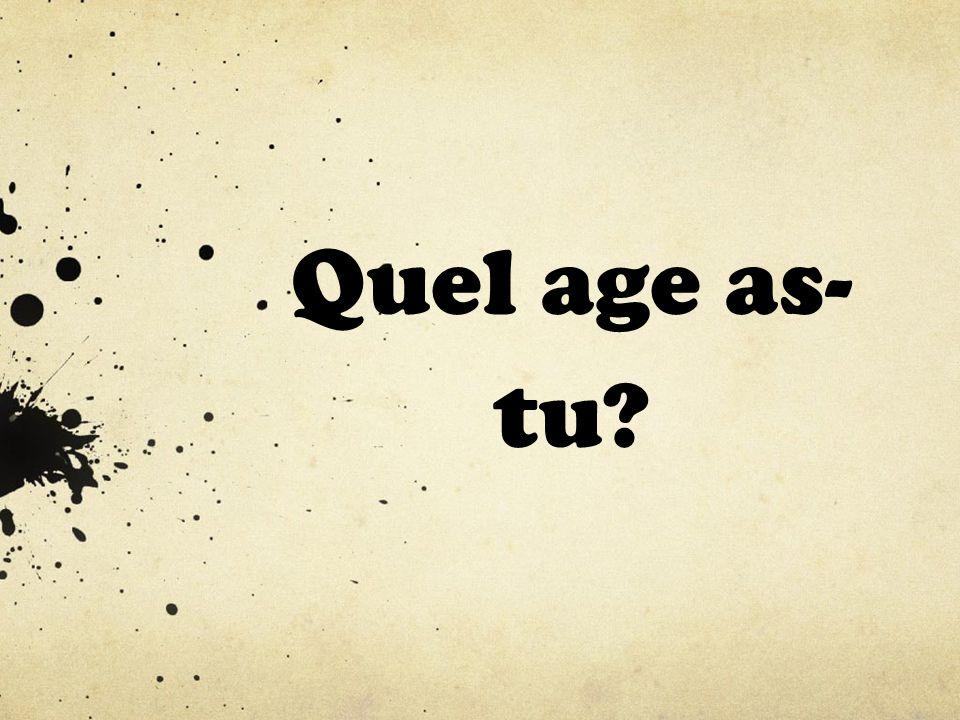 Quel age as- tu?