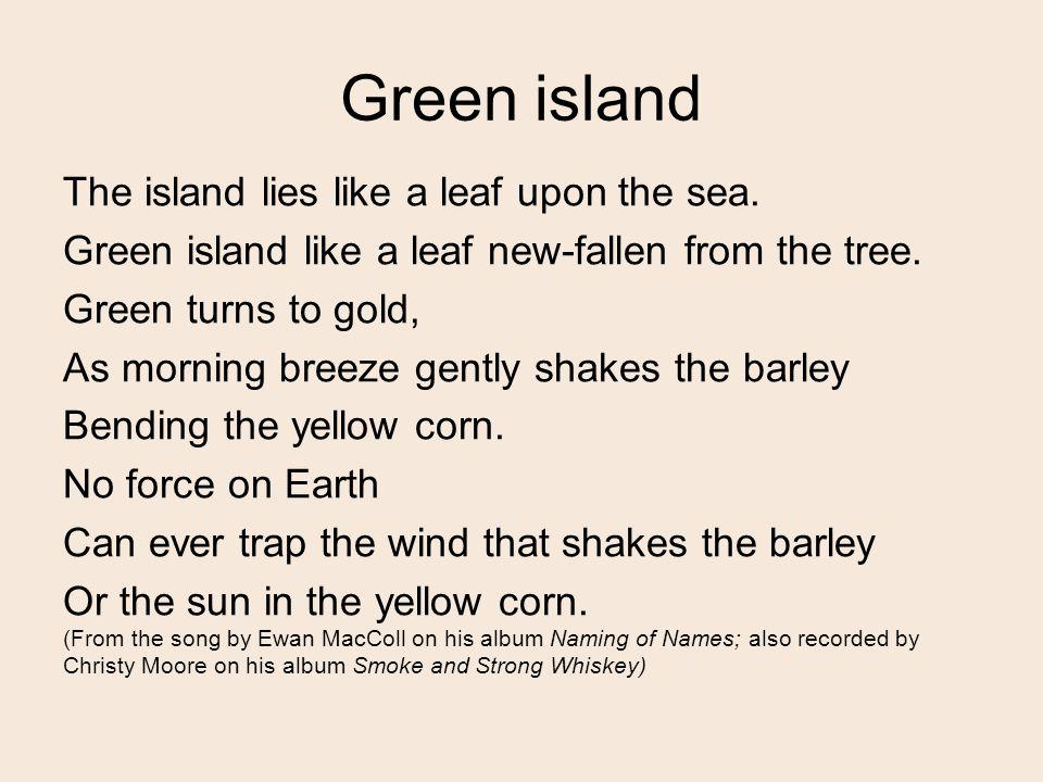 Green island The island lies like a leaf upon the sea.