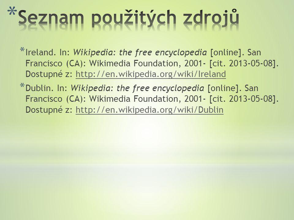 * Ireland.In: Wikipedia: the free encyclopedia [online].