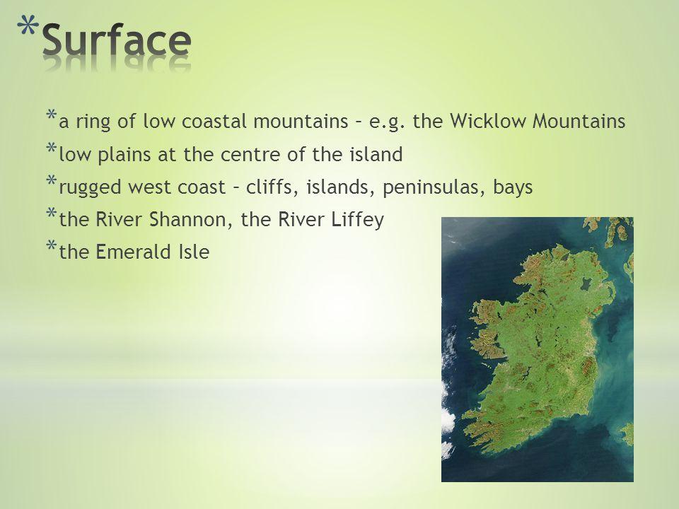 * a ring of low coastal mountains – e.g.