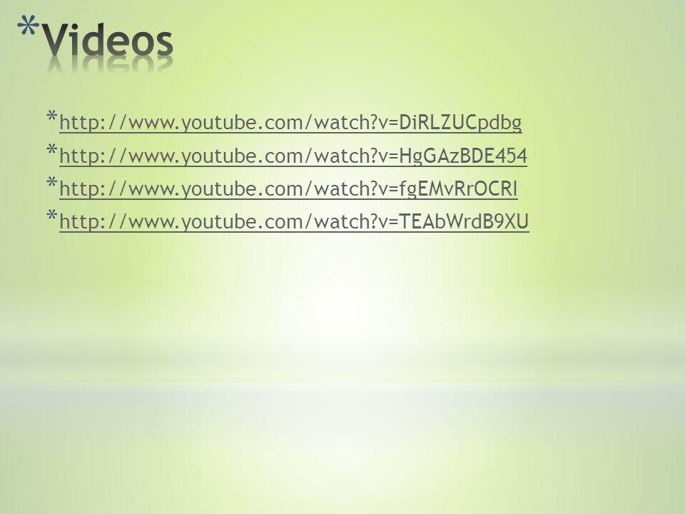 * http://www.youtube.com/watch?v=DiRLZUCpdbg http://www.youtube.com/watch?v=DiRLZUCpdbg * http://www.youtube.com/watch?v=HgGAzBDE454 http://www.youtube.com/watch?v=HgGAzBDE454 * http://www.youtube.com/watch?v=fgEMvRrOCRI http://www.youtube.com/watch?v=fgEMvRrOCRI * http://www.youtube.com/watch?v=TEAbWrdB9XU http://www.youtube.com/watch?v=TEAbWrdB9XU