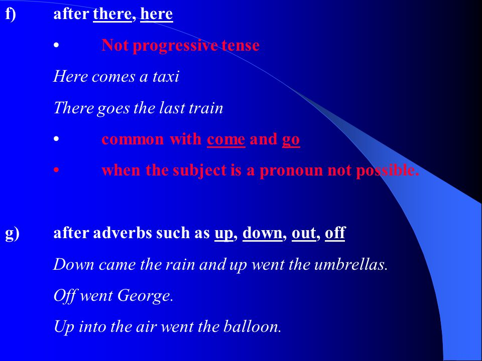 h)after negative adverbials when tha adverbial occurs at the beginning.