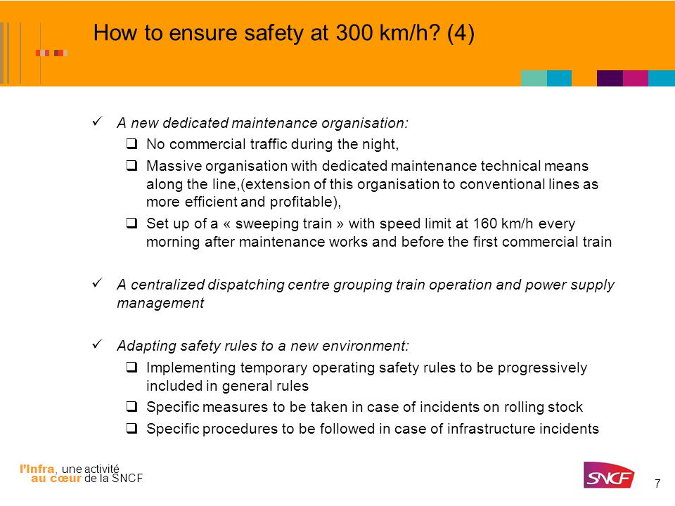 l'Infra, une activité au cœur de la SNCF 7 How to ensure safety at 300 km/h.