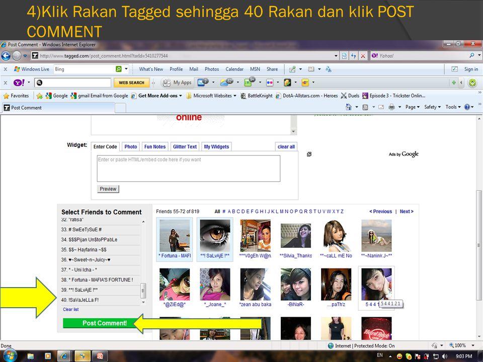 4)Klik Rakan Tagged sehingga 40 Rakan dan klik POST COMMENT