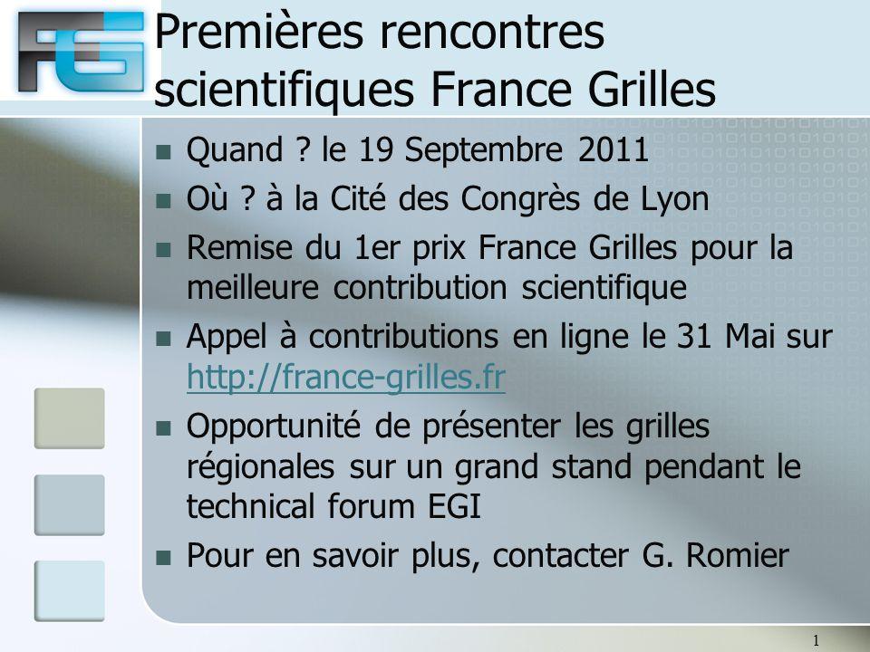 Premières rencontres scientifiques France Grilles Quand ? le 19 Septembre 2011 Où ? à la Cité des Congrès de Lyon Remise du 1er prix France Grilles po