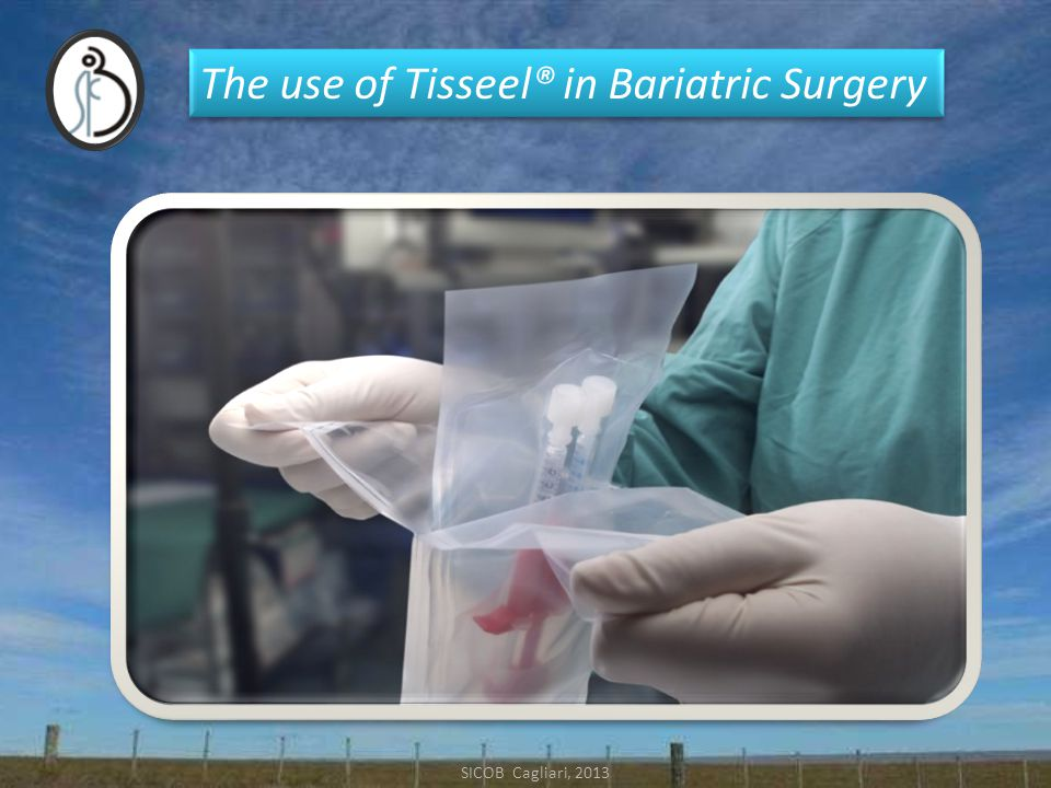 The use of Tisseel® in Bariatric Surgery