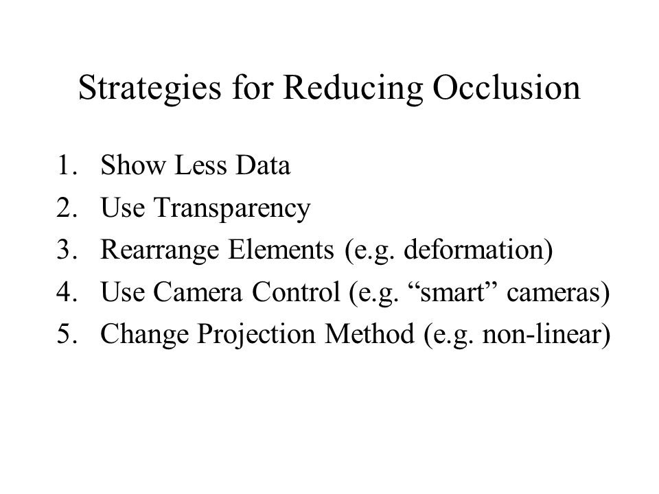 Strategies for Reducing Occlusion 1.Show Less Data 2.Use Transparency 3.Rearrange Elements (e.g.