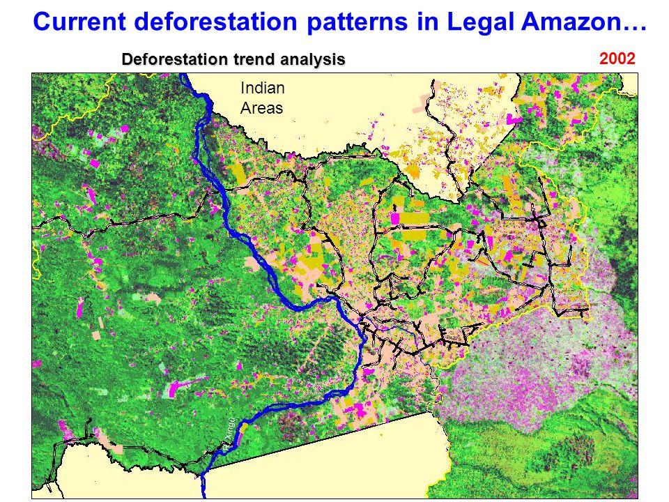 Current deforestation patterns in Legal Amazon… 2002 Indian Areas Deforestation trend analysis