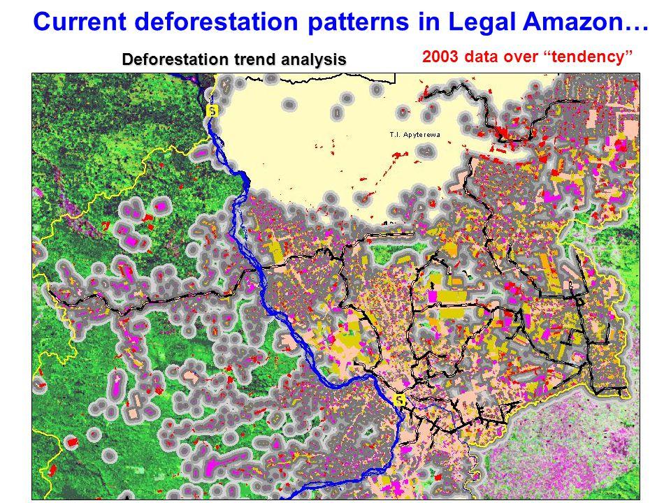 Current deforestation patterns in Legal Amazon… 2003 data over tendency Deforestation trend analysis