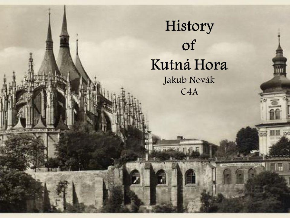 History of Kutná Hora Jakub Novák C4A