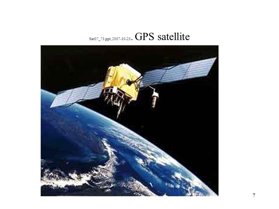 7 Sat07_73.ppt, 2007-10-23. GPS satellite
