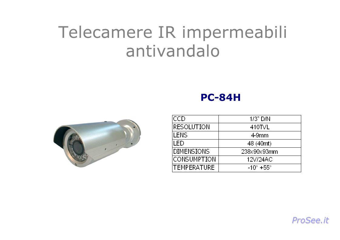 Telecamere IR impermeabili antivandalo PC-84H ProSee.it